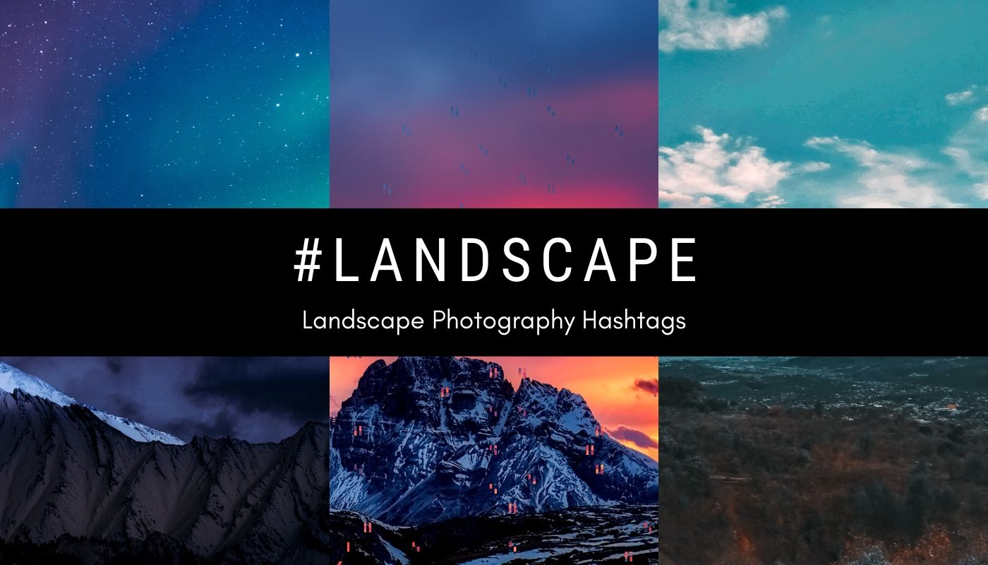 Popular hashtags of #landscape and landscape photography for Instagram
