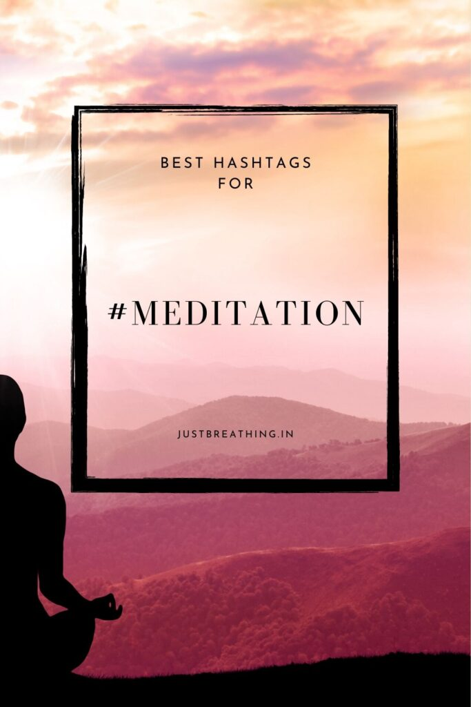 Best hashtags of #meditation for instagram to get more like!