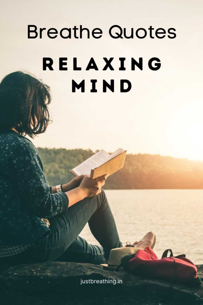 Breathe quotes about Relaxing your Mind