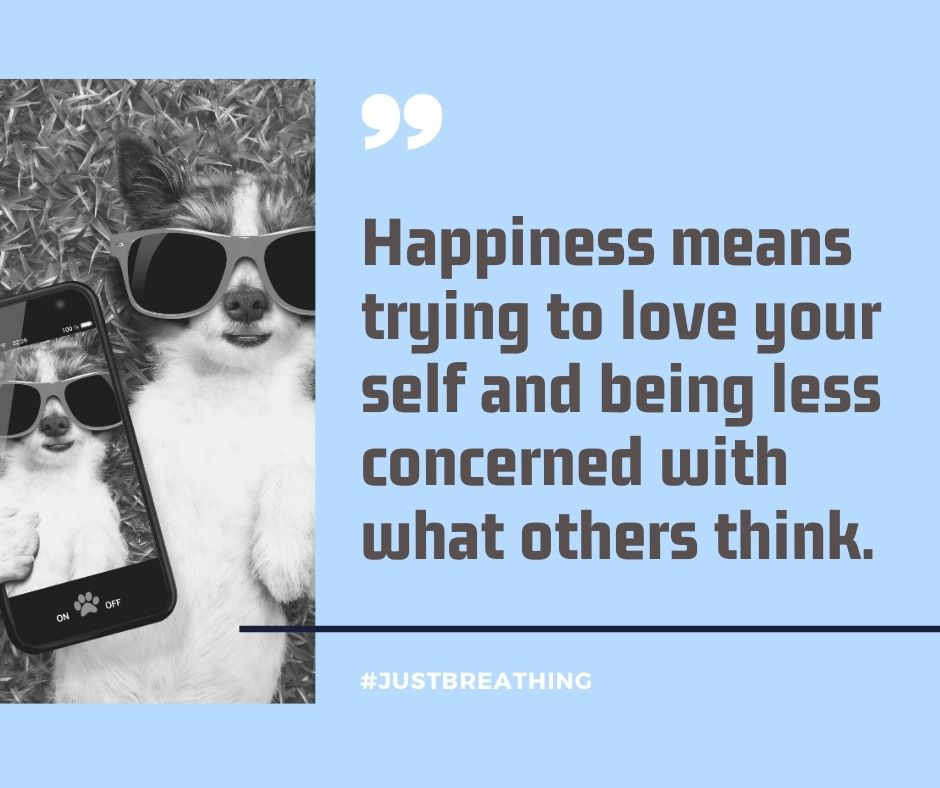 Happiness means trying to love your self and being less concerned with what others think. best selfie quotes and captions to self love