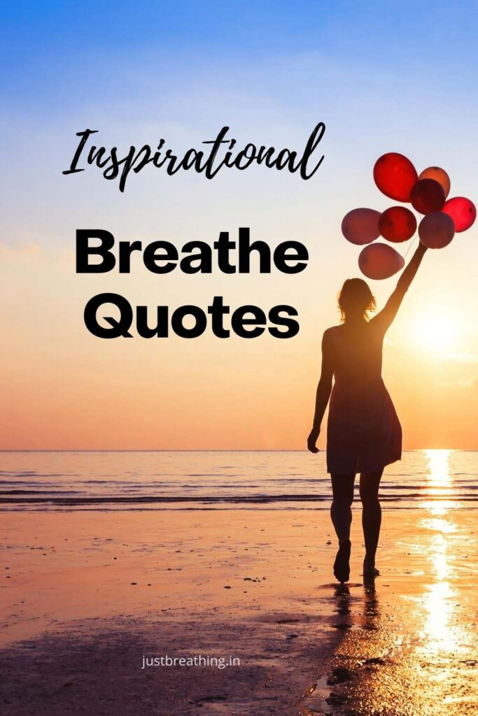 Inspirational breathe quotes for our society