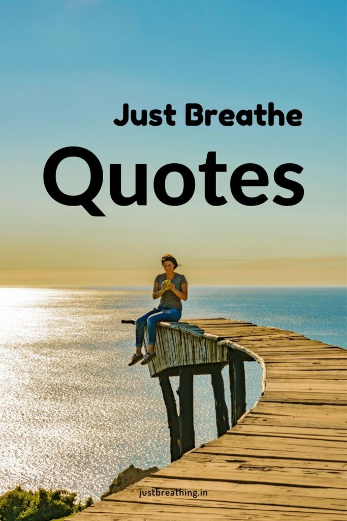 Just Breathe Quotes and captions Pinterest pin