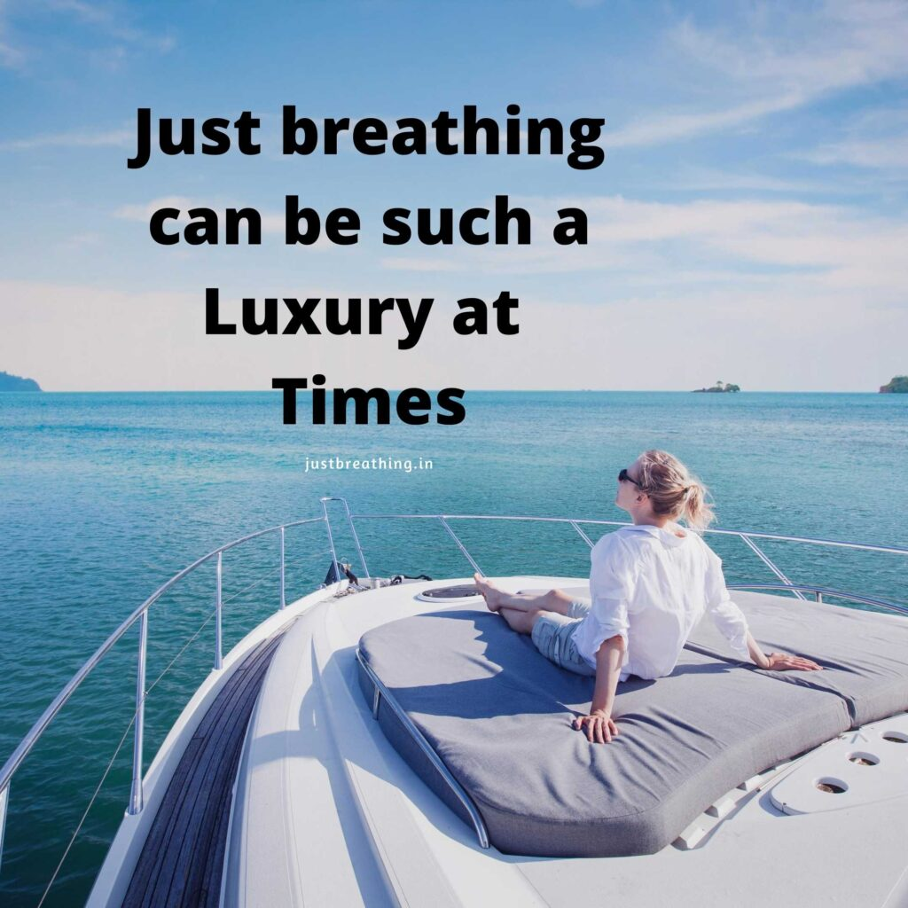 Just breathing can be such a luxury at times - best Breathe quotes and captions photo for instagram