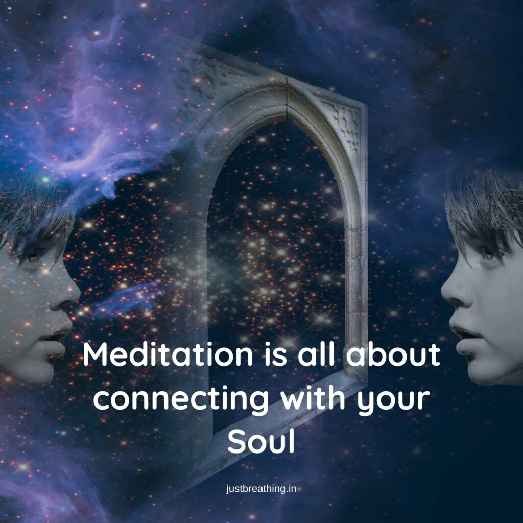 Meditation is all about connecting with your soul - Quotes ans caption photo