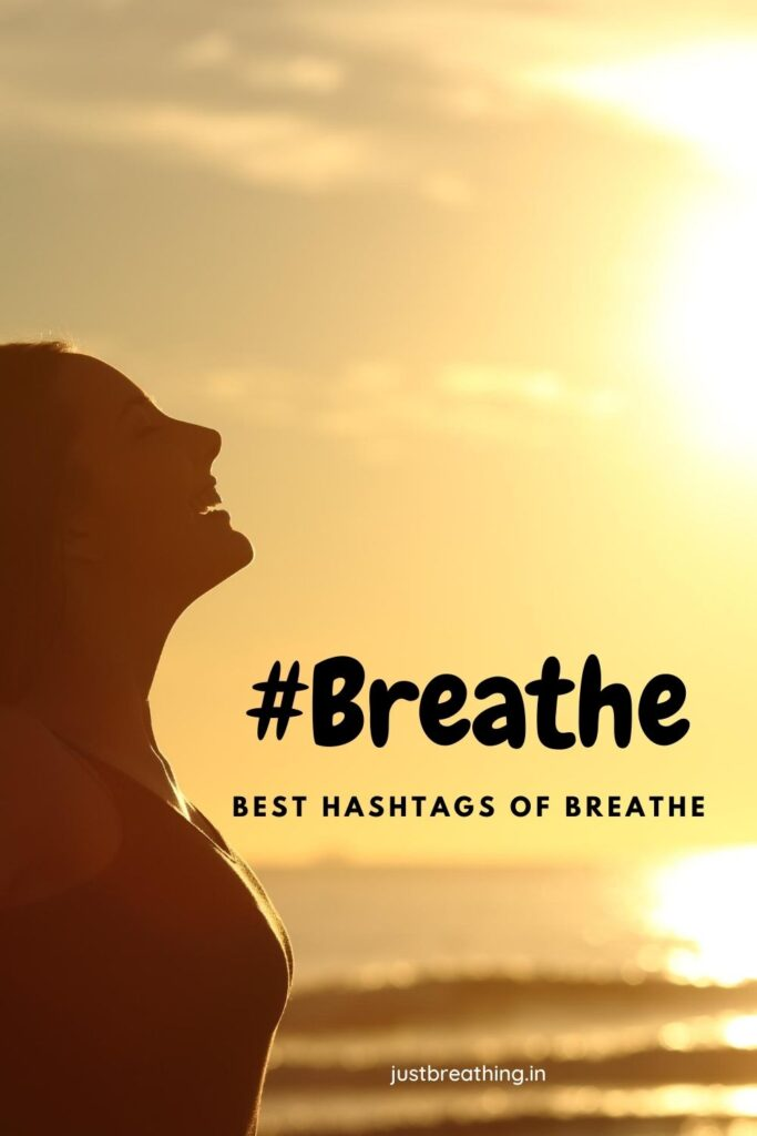 Most Popular Hashtags of #breathe in between 20M to 200K Instagram Post.