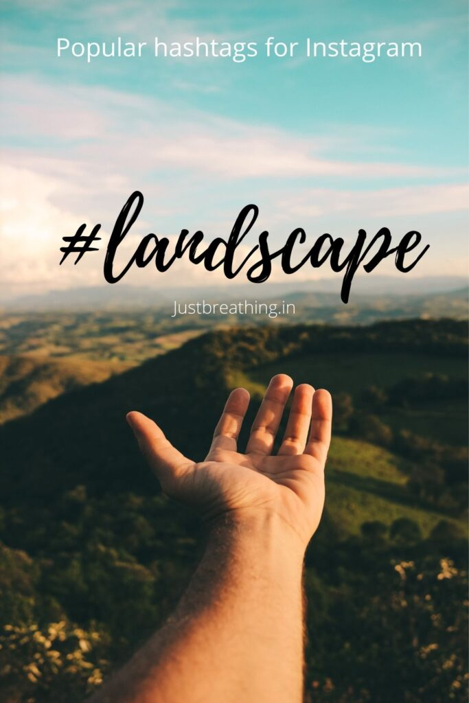 Popular hashtags of #landscape and landscape photography hashtags for Instagram pintrest pin