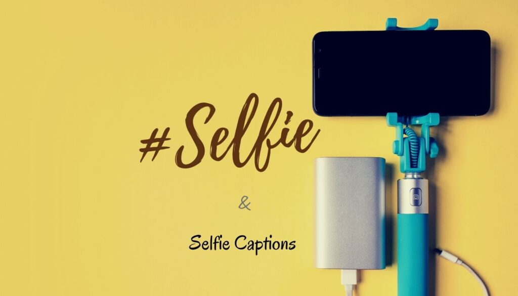 #Selfie hashtags and best Selfie Captions for Instagram, Facebook, Tumblr and Tiktok