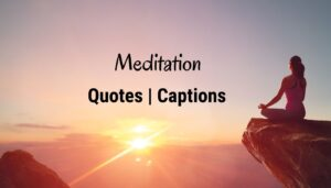What is Meditation? – Quotes | Captions And Best Quotes On Meditation