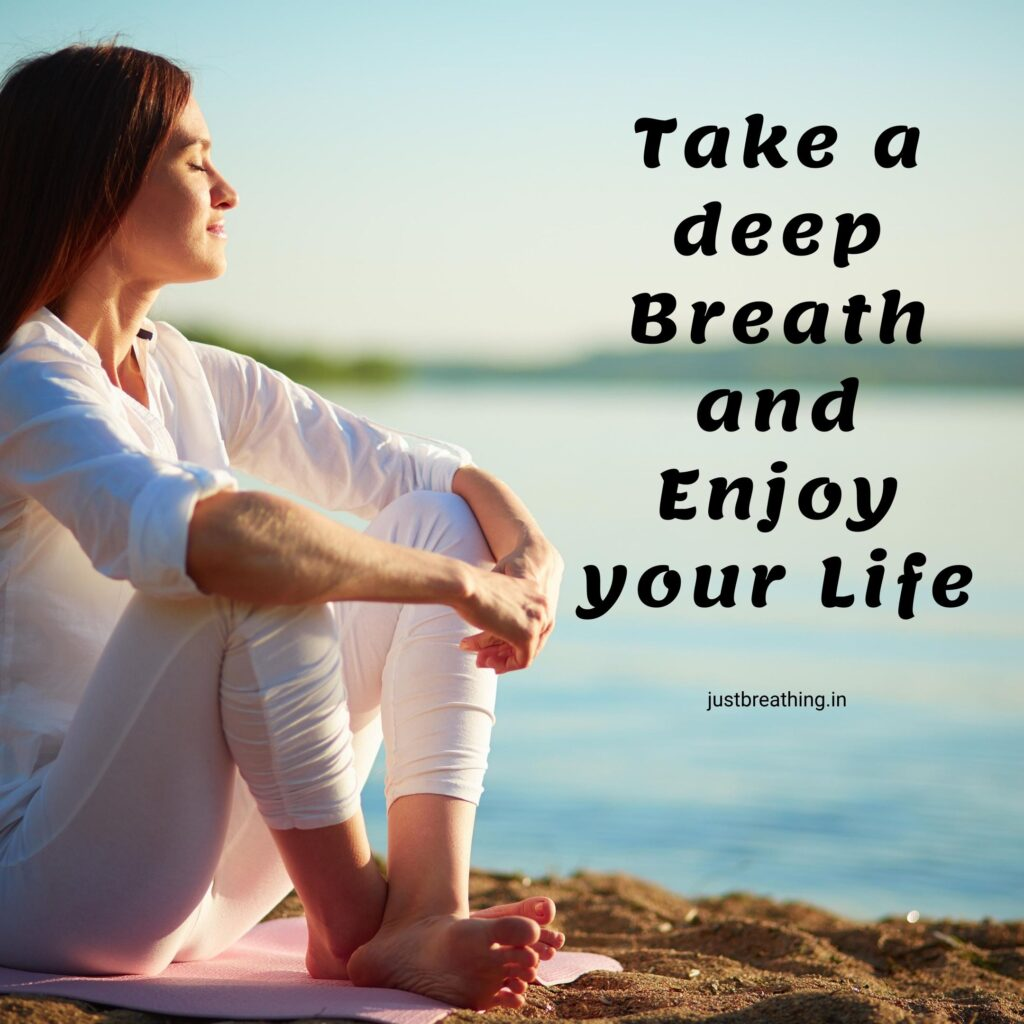 Take a deep breath and enjoy your life - best Breathe quotes and captions photo for instagram