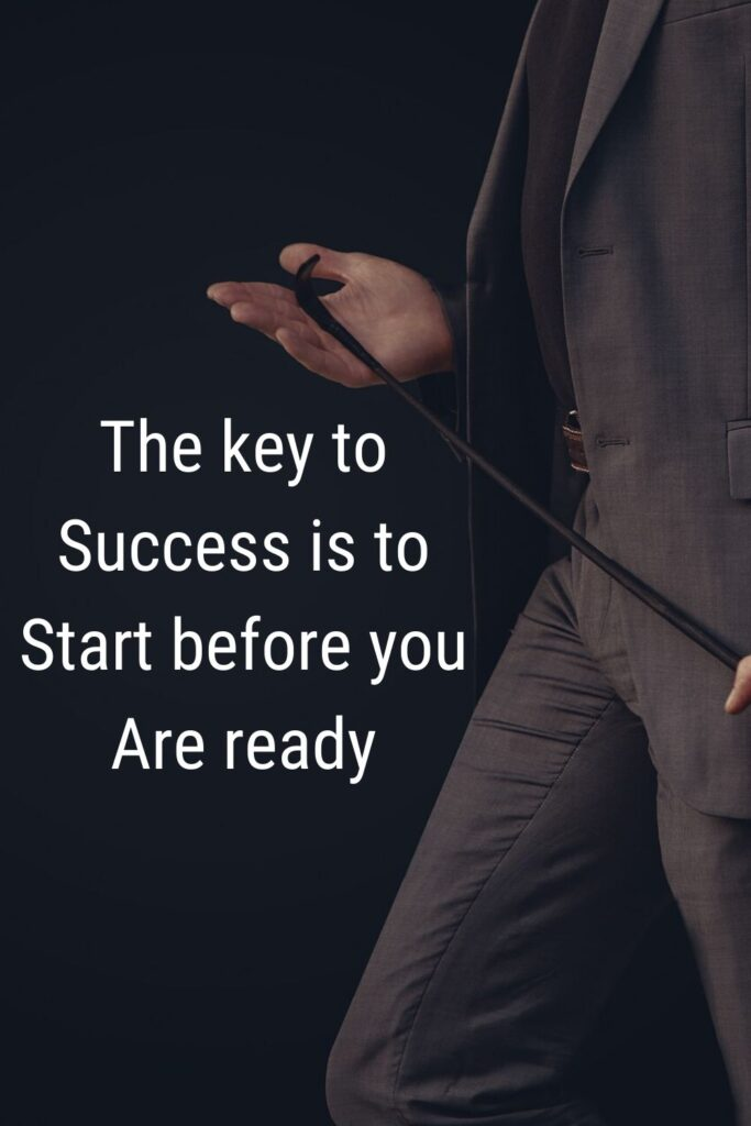 The key to success is to start before you are ready - inspirational quotes on business