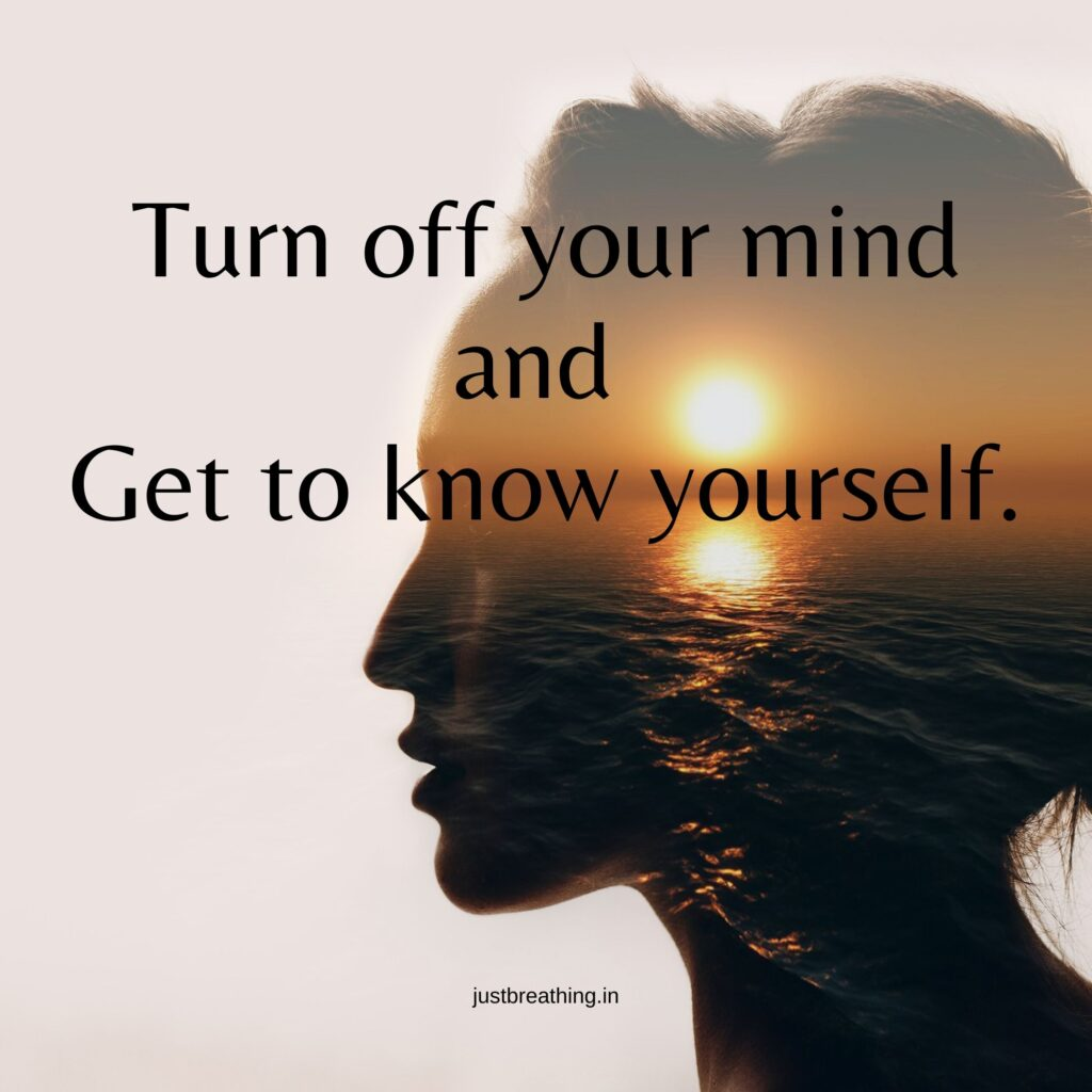 Turn off your mind and get to know yourself. Caption and quote photo for instagram