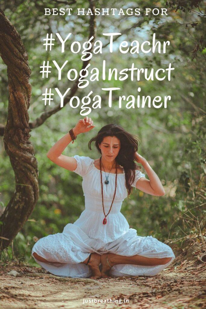 Yoga teacher or Yoga instructor gonna love these listed hashtags.