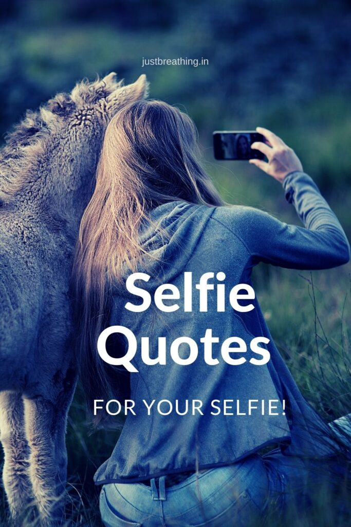 best Selfie quotes and Hashtags of Self Love for Instagram, Facebook, Tumblr and Tiktok