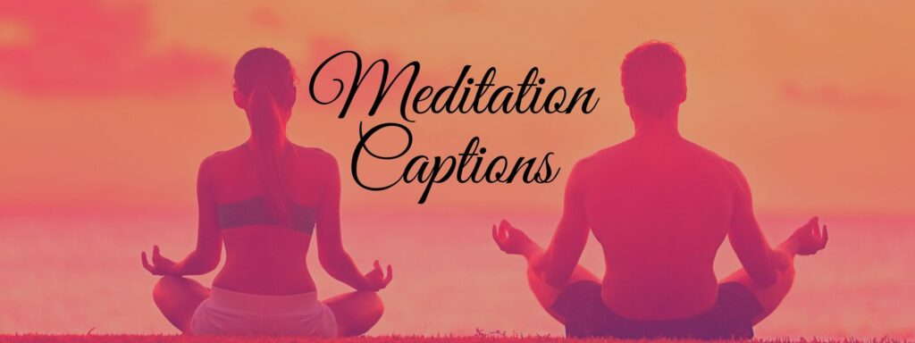 #meditation hashtags and best Captions & quotes of meditation for Instagram