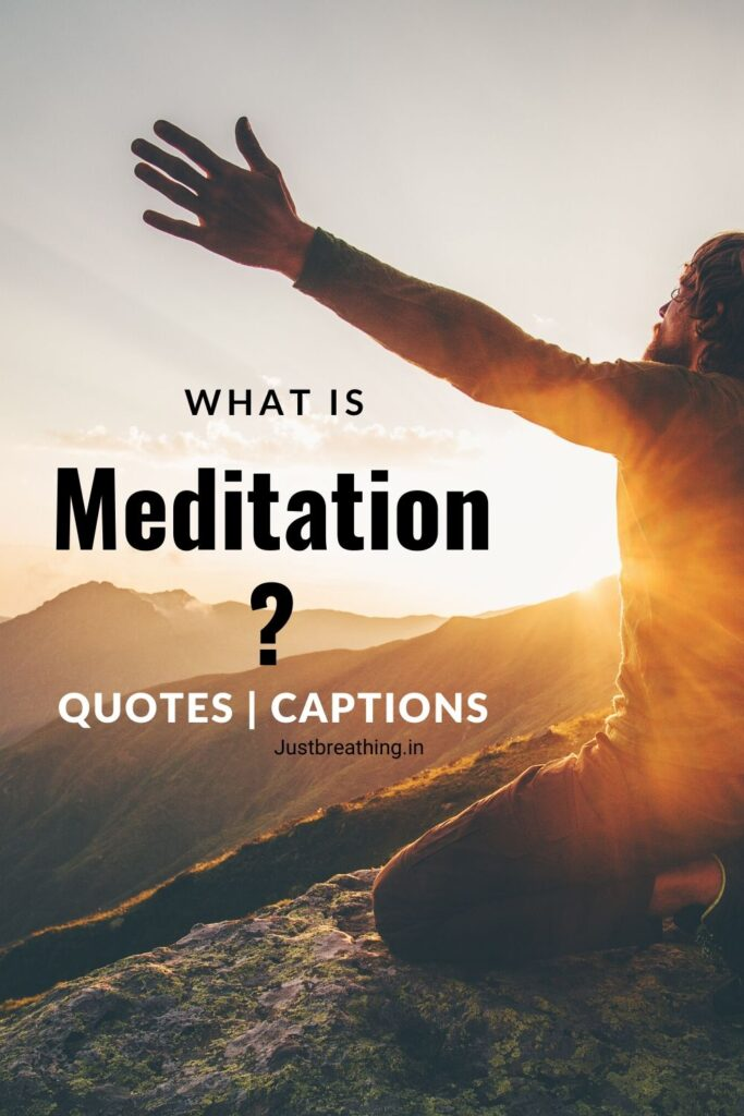 what is meditation? - Best quotes and captions for meditation