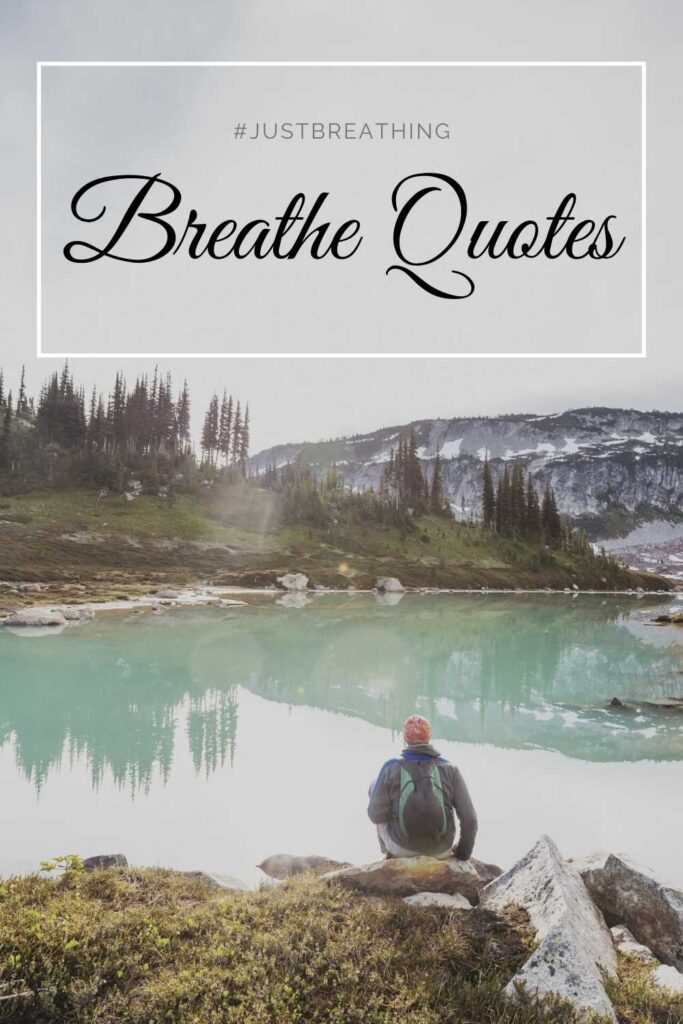 wise breathe quotes, breathe sayings, and breathe thoughts.