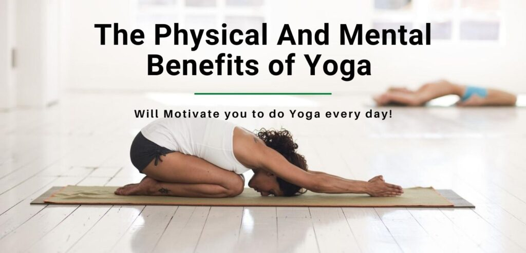 The physical and mental benefits of yoga will motivate you to do yoga every day!