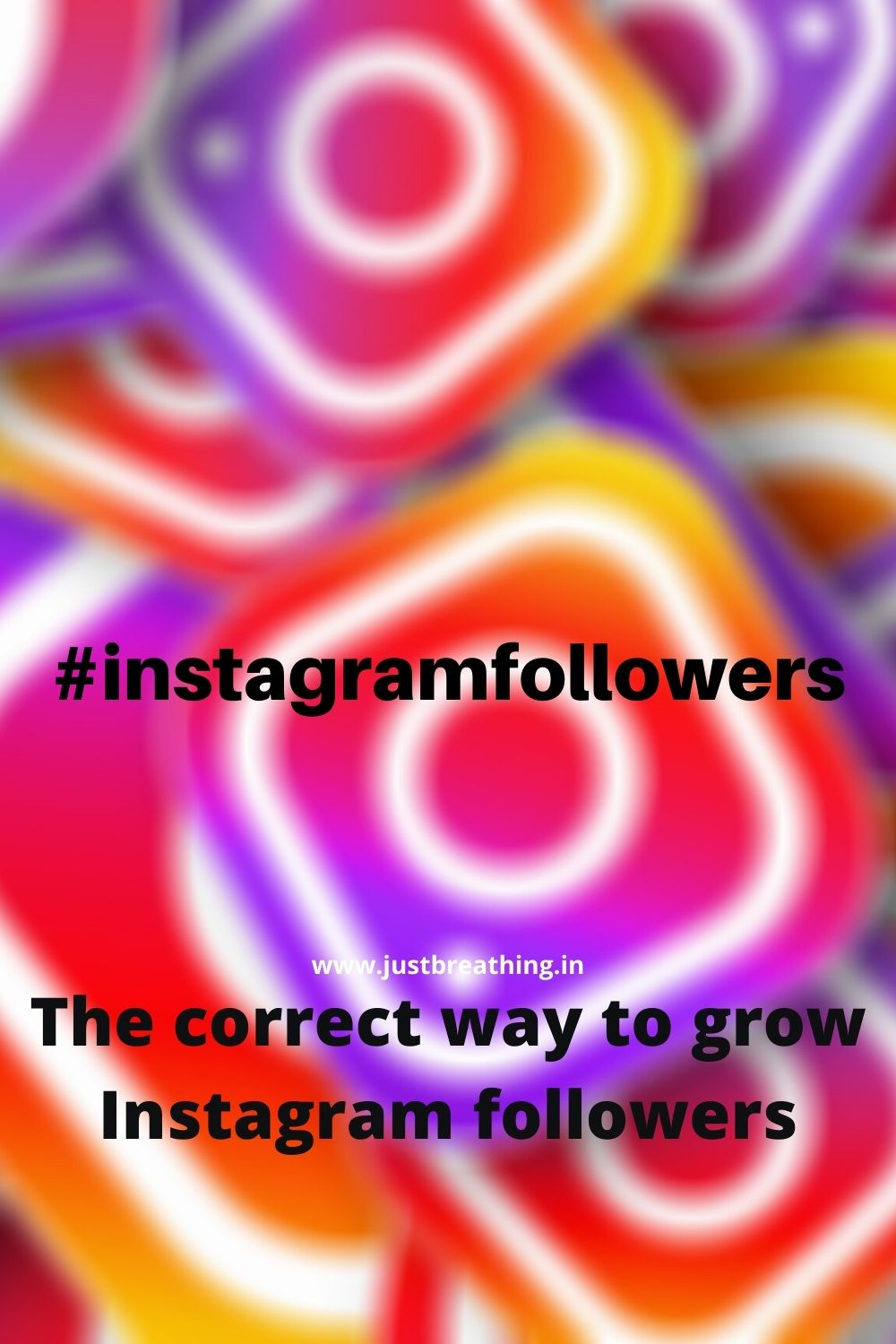 The correct way to grow Instagram followers - #instagramfollowers Hashtags of Instagram followers
