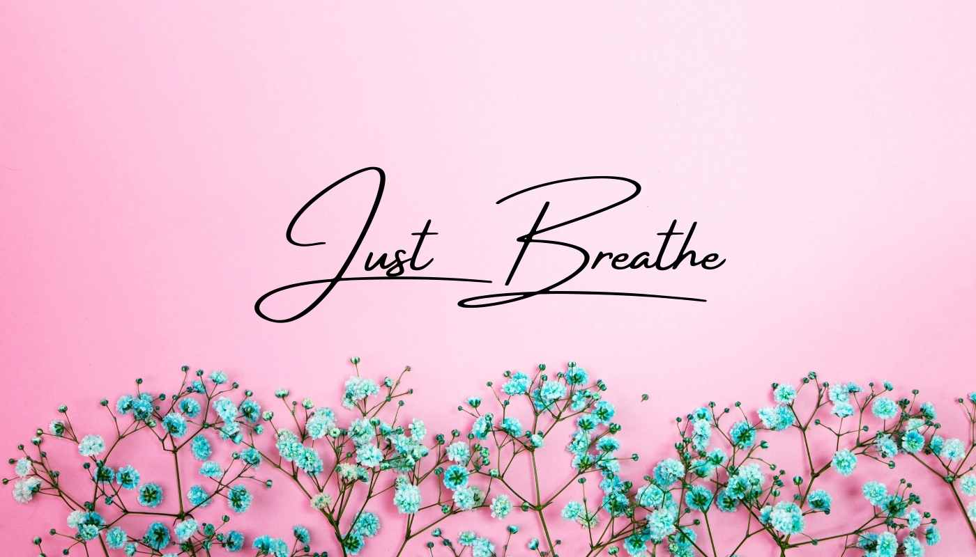 Just Breathing meaning! And What if I just breathe Every Movement?