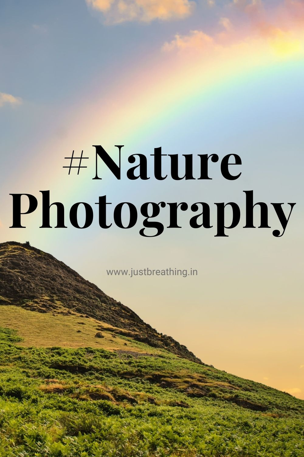 Best Nature photography hashtags for Instagram and hashtags of Nature #Naturephotography